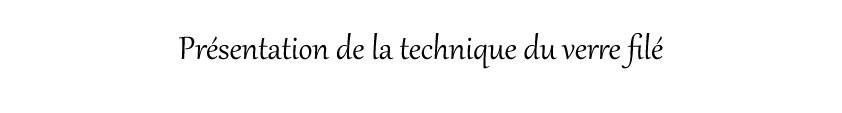 LienExplicationTEchniqueVerreFile